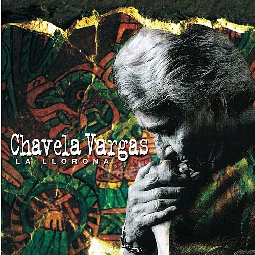 Play & Download La Llorona by Chavela Vargas | Napster