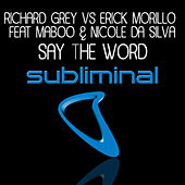 Play & Download Say the Word [feat. Maboo & Nicole Da Silva] by Richard Grey | Napster