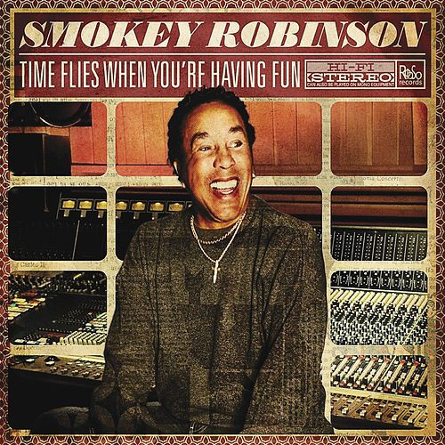Play & Download Time Flies When You're Having Fun by Smokey Robinson | Napster