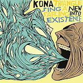 Play & Download Sing a New Sapling into Existence by Kona Triangle | Napster