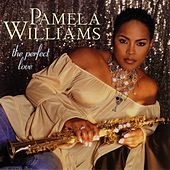 Play & Download The Perfect Love by Pamela Williams | Napster