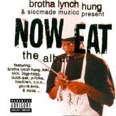 Now Eat - The Album by Brotha Lynch Hung