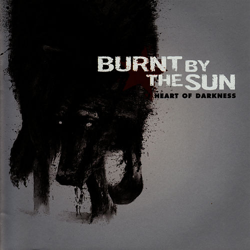 Heart of Darkness by Burnt By The Sun