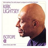 Isotope by Kirk Lightsey Trio