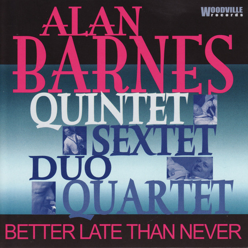 Play & Download Better Late Than Never by Alan Barnes | Napster
