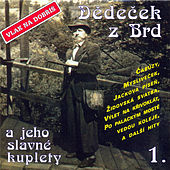 Play & Download Vlak Na Dobris, Dedecek Z Brd A Jeho Slavne Kuplety 1. by Various Artists | Napster