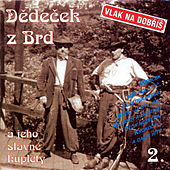 Play & Download Vlak Na Dobris, Dedecek Z Brd A Jeho Slavne Kuplety 2. by Various Artists | Napster