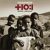 Play & Download Imidiwan: Companions by Tinariwen | Napster