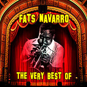 Play & Download The Very Best Of by Fats Navarro | Napster