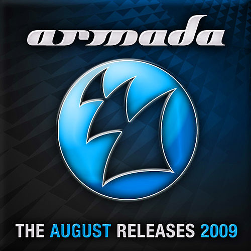 Play & Download Armada - The August Releases 2009 by Various Artists | Napster