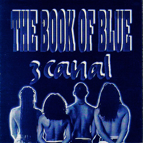 Play & Download The Book of Blue by 3 Canal | Napster
