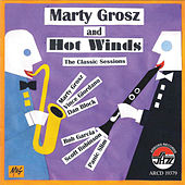 Marty Grosz and Hot Winds, The Classic Sessions by Marty Grosz