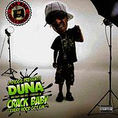 Play & Download J. Diggs Presents: Duna A.K.A. Baby Mac Dre Starring in Crack Baby by Duna A.K.A. Baby Mac Dre | Napster