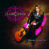 Play & Download Whatcha Gonna Do by Claire Lynch | Napster