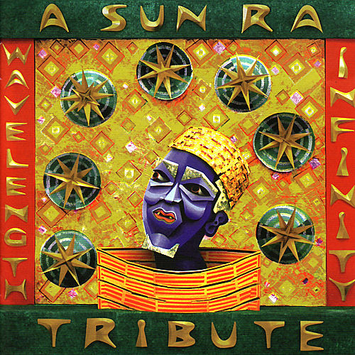 Play & Download Wavelength Infinity: A Sun Ra Tribute by Various Artists | Napster