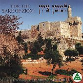 For The Sake of Zion - Selected Songs By Elisheva Shomron by Elisheva Shomron