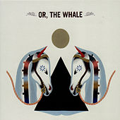 Or, The Whale by Or, The Whale