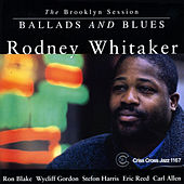 Ballads And Blues by Rodney Whitaker
