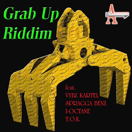 Play & Download Grab Up Riddim by Various Artists | Napster