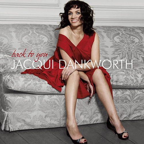 Play & Download Back To You by Jacqui Dankworth | Napster