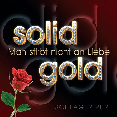 Play & Download Man stirbt nicht an Liebe by Solid Gold | Napster