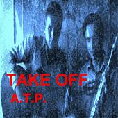 Play & Download Take Off by ATP (Adenosine Tri-Phosphate) | Napster