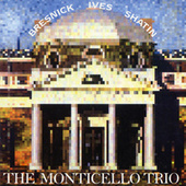 Play & Download Charles Ives/Martin Bresnick/Judith Shatin by Monticello Trio | Napster