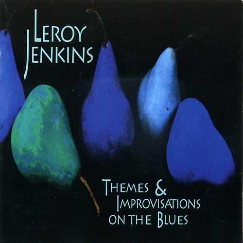 Leroy Jenkins: Themes and Improvisations on the Blues by Leroy Jenkins