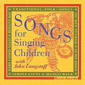 Play & Download Songs For Singing Children by John Langstaff | Napster