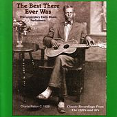 Play & Download The Best There Ever Was: The Legendary Early Blues Performers by Various Artists | Napster