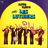 Play & Download Super Humor con Les Luthiers by Les Luthiers | Napster