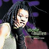 Play & Download Live In Cincinnati...Bringing It Home by Nicole C. Mullen | Napster