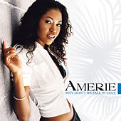 Play & Download Why Don't We Fall In Love by Amerie | Napster