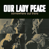 Somewhere Out There von Our Lady Peace