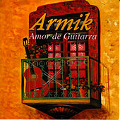 Play & Download Amor De Guitarra by Armik | Napster
