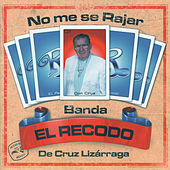 Play & Download No me se rajar by Banda El Recodo | Napster