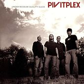Play & Download Under Museum Quality Glass by Pivitplex | Napster