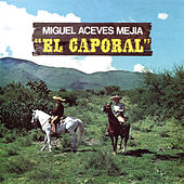 Play & Download El Caporal by Miguel Aceves Mejia | Napster