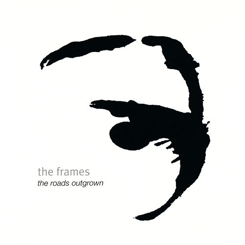 Play & Download The Roads Outgrown by The Frames | Napster