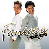Play & Download Du ich lieb' Dich by Fantasy | Napster