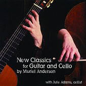 Play & Download New Classics For Guitar And Cello by Muriel Anderson | Napster