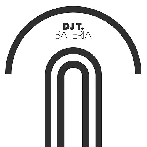 Play & Download Bateria by DJ T. | Napster
