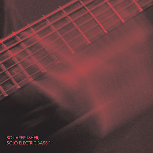 Solo Electric Bass 1 by Squarepusher