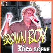 Brown Boy On Ah Soca Scene by Brown Boy