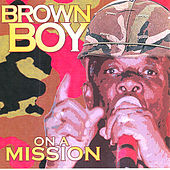 On A Mission by Brown Boy
