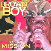 On A Mission von Brown Boy