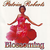 Play & Download Blossoming by Patrice Roberts | Napster
