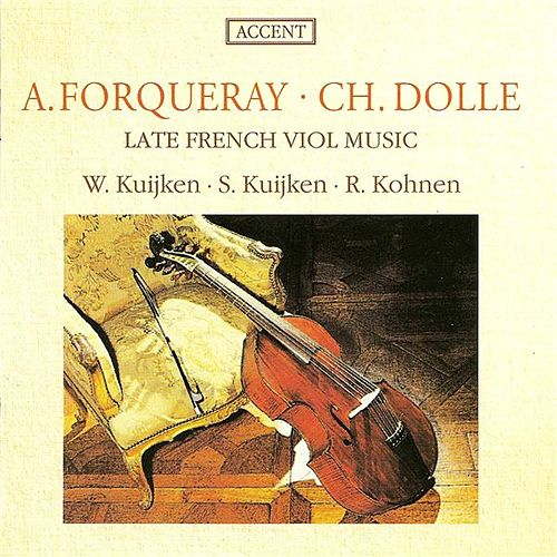 DOLLE, C.: Suite No. 2 in C minor / FORQUERAY, A.: Suite No. 3 in D minor (Kuijken, Kohnen) by Sigiswald Kuijken