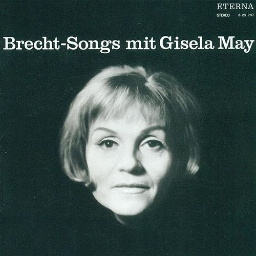 Play & Download Vocal Recital: May, Gisela - WEILL, K. / WERZLAU, J. / EISLER, H. / FISCHER, P. / MEDEK, T. / WAGNER-REGENY, R. / HOSALLA, H.-D. by Gisela May | Napster