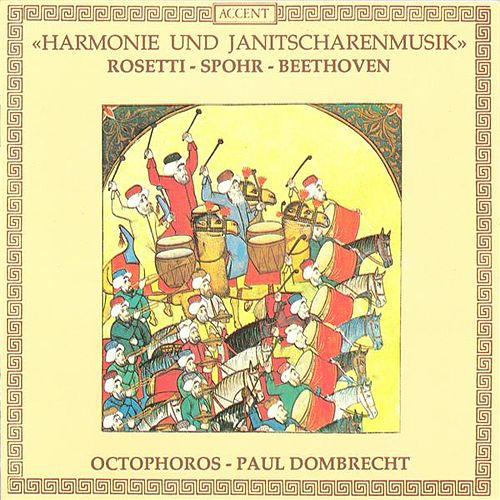 ROSETTI: Partita in F major / SPOHR: Notturno in C major / BEETHOVEN: Battle Symphony (Octophoros, Dombrecht) by Paul Dombrecht